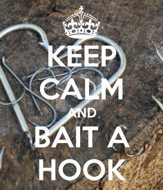 Keep Calm and Bait a Hook I Fishing I Fishing Sayings I Fishing Quotes Fishing Girls, Gone Fishing, Best Fishing, Fishing Stuff, Fishing Box, Sport Fishing, Fishing Tackle, Country Quotes, Country Life