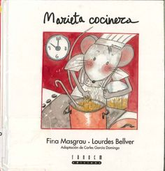 """Fina Masgrau, Lourdes Bellver / Carles García Domingo. """"Marieta cocinera"""". Editorial Tàndem. (3 a 6 años). Está en la biblio y en valenciano también."""