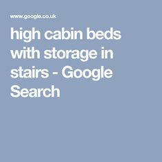 high cabin beds with storage in stairs - Google Search