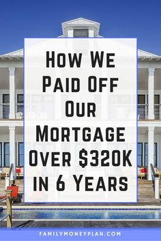 How we paid off our mortgage in just 6 years. Slaying the mortgage dragon... with time and a plan you can pay off your mortgage too.