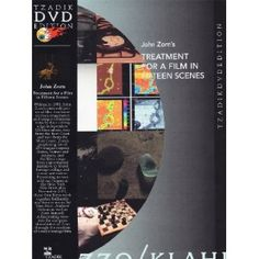 John Zorn's Treatment for a Film in Fifteen Scenes (Tzadik)