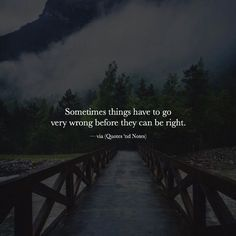 Sometimes things have to go very wrong before they can be right. —via (http://ift.tt/2exchaD)
