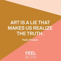art is a lie that makes us realize the truth essay