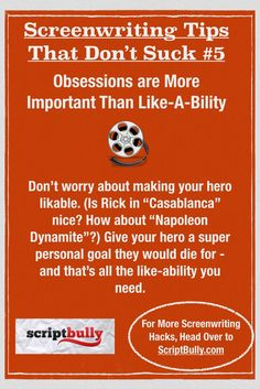 Screenwriting Tip No.5: Obsessions are More Important Than Like-a-Bility