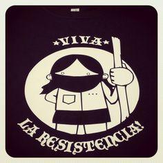 Viva la resistencia