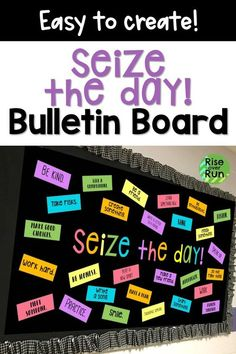 I love this motivational bulletin board idea! It says, Seize the day! with lots of encouraging phrases. This is easy to assemble and it looks great for classroom or hallway decoration. Easy Bulletin Boards, Inspirational Bulletin Boards, Health Bulletin Boards, Writing Bulletin Boards, College Bulletin Boards, Kindergarten Bulletin Boards, Bulletin Board Design, Christmas Bulletin Boards, Birthday Bulletin Boards