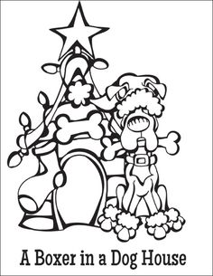 Free Coloring Page Download … A Boxer in a Dog House from the Twelve Dogs of Christmas