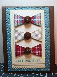 3 button bow ties handmade masculine card - Best Dad Ever by junior tx - Cards and Paper Crafts at Splitcoaststampers Masculine Birthday Cards, Birthday Cards For Men, Masculine Cards, Male Birthday, Diy Birthday, Sister Birthday, Boy Cards, Cute Cards, Karten Diy