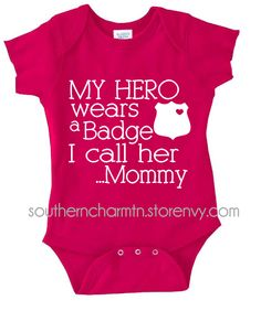 My Hero Wears a Badge I Call Her Mommy - Law Enforcement (LEO) Infant Onesie. Great gift for expectant Female Law Enforcement Officers. Police Baby, Police Life, Cop Wife, Toddler Fashion, Kids Fashion, Baby Kids Clothes, Thin Blue Lines, Baby Time, Call Her