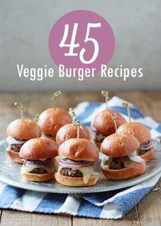 45 Veggie Burger Recipes