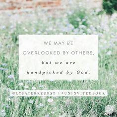 Podemos ser pasados por alto por los hombres, pero seleccionados cuidadosamente por Dios!!