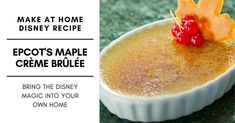 You can now bring a bit of Disney into the comfort of your home when you make this copy cat Maple Crème Brûlée from EPCOT recipe! Dog Recipes, Copycat Recipes, Wine Recipes, Dessert Recipes, Family Recipes, Disney Inspired Food, Disney Food, Disney Travel, Disney Tips