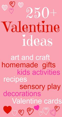 250+ Valentine ideas: Valentine cards, kids activities, homemade gifts, Valentine gifts, decorations and more. Great resource!