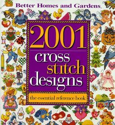 2001 Cross Stitch Designs : The Essential Reference Book- A LOT of free patterns