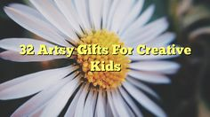 32 Artsy Gifts For Creative Kids - http://doublebabystrollerreviews.net/32-artsy-gifts-for-creative-kids/