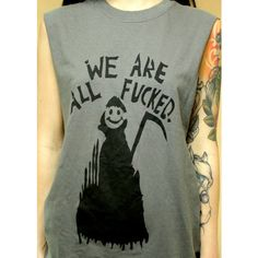 Grim Reaper Smiley Face Shirt Tank We Are ALL F*CKED Womens Mens s -... (€18) ❤ liked on Polyvore featuring tops, shirts, tank tops, cut sleeves off shirt, humor shirts, punk shirts, green shirt and grunge shirts