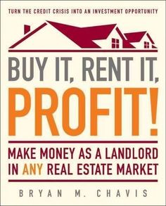 Buy It, Rent It, Profit! : Make Money as a Landlord in Any Real Estate Market by Bryan M. Chavis Paperback) for sale online Real Estate Business, Real Estate Tips, Real Estate Investing, Real Estate Marketing, Investment Property, Rental Property, Income Property, Investment Tips, How To Make Money