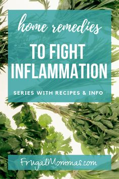 Fight Inflammation with Natural Remedies: Series - Frugal Mommas Healthy Cooking, Get Healthy, Body Inflammation, Whole Food Diet, Anti Inflammatory Recipes, Living A Healthy Life, Natural Herbs, Natural Health, Gf Recipes