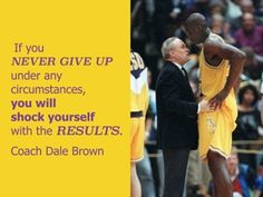 "Coach Dale Brown advice to young Shaquille O'Neal, ""If you never give up under any circumstances, you will shock yourself with the results. You Never, Never Give Up, Shaquille O'neal, Giving Up, Advice, Words, Memes, Brown, Inspiration"