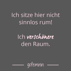 Spruch des Tages: Witzige Weisheiten für jeden Tag Do you sometimes feel the need to really tell someone's opinion, but you do not have a ready-made spell … Funny Quotes About Life, Life Quotes, Professional Quotes, Saying Of The Day, German Quotes, Words Quotes, Sayings, Insurance Quotes, Truth Hurts