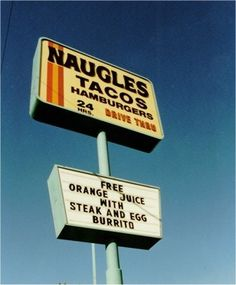 Naugles....Great macho combo burritos, Del Taco bought and ruined them.