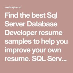 Find The Best Sql Server Database Developer Resume Samples To Help You  Improve Your Own Resume. SQL Server Sample Resume |