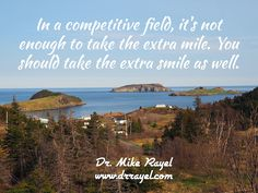 In a competitive field, it's not enough to take the extra mile. You should take the extra smile as well. #inspirationalquotes #motivationalquotes #dayofpositivity #dailymotivation #goodday #motivational #inspirational  #motivationalmd #getinspired #wordstoliveby #iloveNL #exploreNL #newfoundland #iloveCanada #ferryland #irishloop #exploreCanada