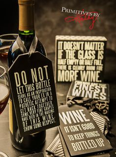#Wine #Quote. Do not let this bottle serve as an inspiration to call your ex in a pathetic attempt to get back together.