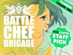 Battle Chef Brigade — Kickstarter