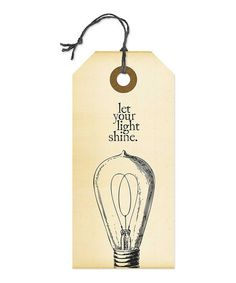 Look what I found on #zulily! Vintage Tag 'Let Your Light Shine' Sign by GANZ #zulilyfinds