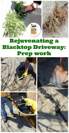 Makeover of our worn blacktop driveway.  Clean up and rough prep work.