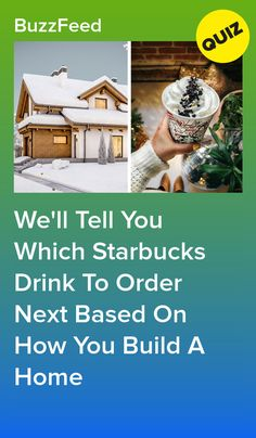 We'll Tell You Which Starbucks Drink To Order Next Based On How You Build A Home  Flat White. 6-19-19 The 100 Quiz, Best Buzzfeed Quizzes, Fun Quizzes To Take, House Quiz, Playbuzz Quizzes, Interesting Quizzes, Senior Pranks, What To Do When Bored, Personality Quizzes