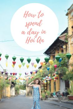 HOW TO SPEND A DAY IN HOI AN - Behind The Quest