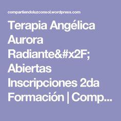 Terapia Angélica Aurora Radiante/ Abiertas Inscripciones 2da Formación | Compartiendo Luz con Sol