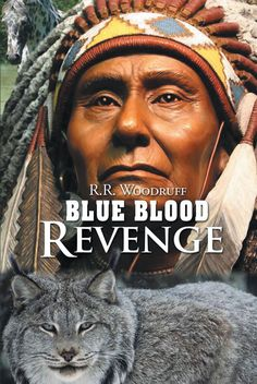 "Books | Page Publishing Author R.R. Woodruff's new book ""Blue Blood Revenge"" is an action-packed coast-to-coast Western-style adventure."