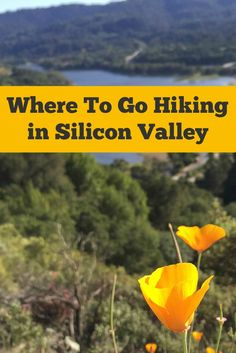 A guide to all the hiking trails and open space trail networks in San Jose and Silicon Valley, CA