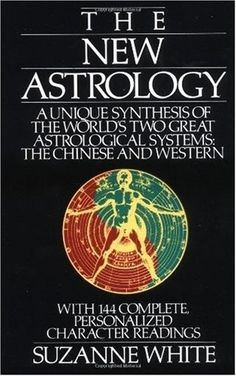 Bestseller Books Online The New Astrology: A Unique Synthesis of the Worlds Two Great Astrological Systems: The Chinese and Western Suzanne White $13.59  - www.ebooknetworki... kmap2 -   loving it ? click! bleartwill868 -  more info  ?  just click! tauntpaced004 -   want more  ? click it!