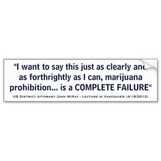 Marijuana Prohibition is a COMPLETE FAILURE Bumper Stickers