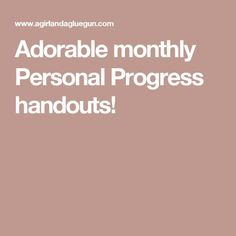 Adorable monthly Personal Progress handouts!