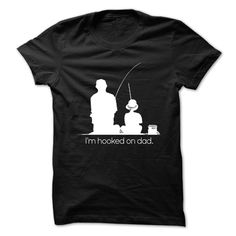 Im Hooked on Dad Out Fishing T Shirt, Hoodie, Sweatshirt