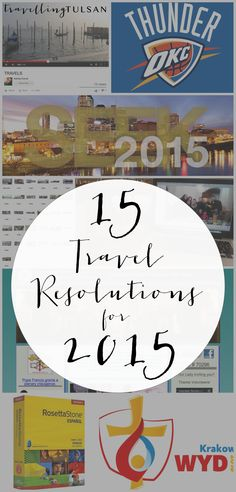 Needing travel inspiration for the New Year? This Oklahoma girl shares her 2015 resolutions!