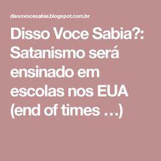 Disso Voce Sabia?: Satanismo será ensinado em escolas nos EUA (end of times …)