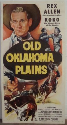 Old Oklahoma Plains Movie Poster; promotional poster for the 1952 movie starring Rex Allen, Koko and Slim Pic. on Feb 2012 Old Movie Posters, Classic Movie Posters, Movie Poster Art, Classic Movies, Western Film, Old Western Movies, Old Movies, Vintage Movies, Miracle The Movie