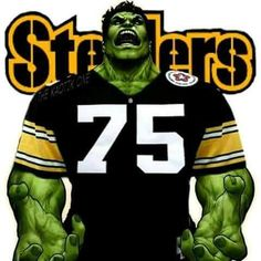 Let's Go! #Pittsburgh Steelers! Release The Hulk!