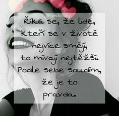 Niečo na tom bude. Jokes Quotes, Sad Quotes, Motivational Quotes, All About Me Quotes, Sad Love, True Words, Motto, Picture Quotes, Quotations
