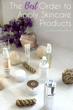 The Right Order to Apply Your Skincare Products  #skincareproducts #facial #howtoapplyskincare| BusyWifeBusyLife.com