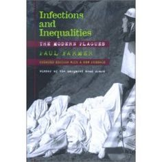 """""""In Infections and Inequalities, Paul Farmer, who was trained in both infectious disease and anthropology, uses these disciplines and his medical experience in Haiti to provide a trenchant analysis of the biological and social realities of chronic infectious disease."""" -- The New England Journal of Medicine"""