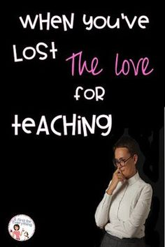 What to do when you lose your love of teaching kindergarten, first, second, third, fourth or fifth grade. An honest blog post for public school teachers struggling with the teaching elementary school and special education programs. If you are a parent wit
