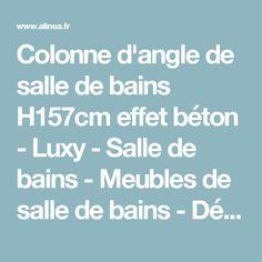 Colonne d'angle de salle de bains H157cm effet béton - Luxy - Salle de bains - Meubles de salle de bains - Décoration intérieur - Alinéa