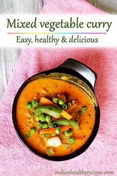 mixed vegetable curry recipe - Simple healthy & delicious mix veg recipe made in Indian style. Serve with rice paratha naan or bread. Mixed Vegetable Curry Recipe, Indian Vegetable Curry, Veg Curry, Vegetarian Curry, Indian Curry, Curry Recipes, Healthy Chicken Recipes, Vegetable Recipes, Fast Recipes